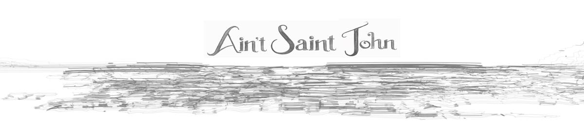 Ain't Saint John